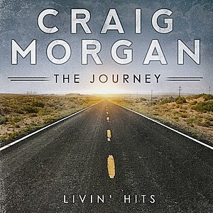 Craig Morgan The Journey Livin' Hits