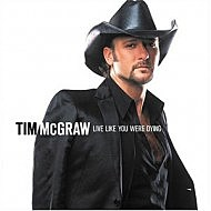 Tim McGraw Live Like You Were Dying