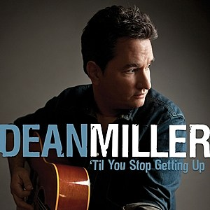 Dean Miller Til You Stop Getting Up Cover