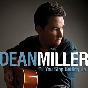 Dean Miller Til You Stop Getting Up Cover