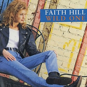 Faith Hill Wild One