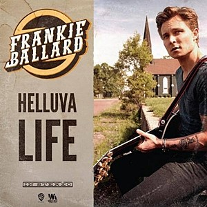 Frankie Ballard Helluva Life Single cover