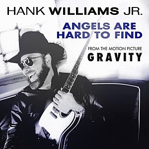 Hank Jr Angels Are Hard to Find
