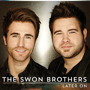 The Swon Brothers Later On Cover Art