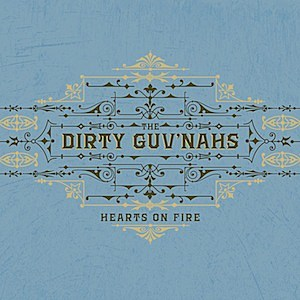 Dirty Guv'nahs Hearts on Fire