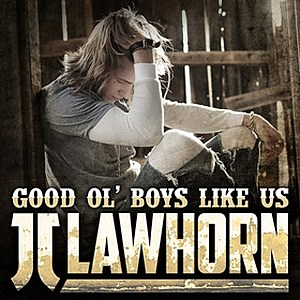 JJ Lawhorn Good Ol Boys Like Us Cover