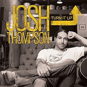 Josh Thompson Turn It Up Cover