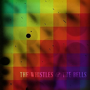 The Whistles and the Bells Cover