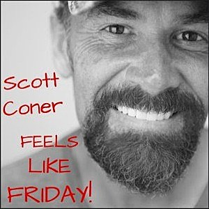 Scott Coner Feels Like Friday