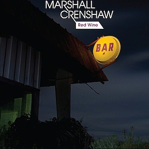 Marshall Crenshaw Red Wine