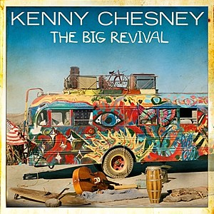Kenny Chesney The Big Revival Cover Art