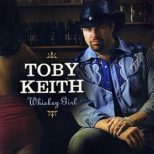 Toby Keith Whiskey Girl Cover Art
