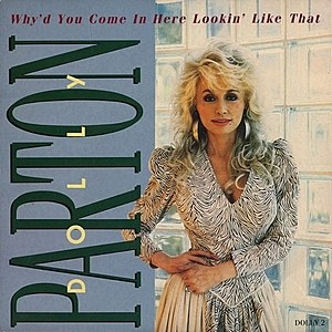 Dolly Parton Why'd You Come in Here Lookin' Like That cover art