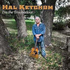 Hal Ketchum Troubadour