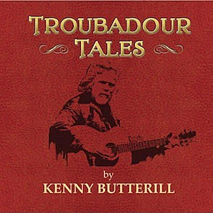 Kenny Butterill Troubadour Tales