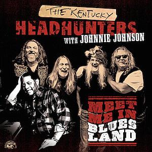 The Kentucky Headhunters Meet Me In Bluesland