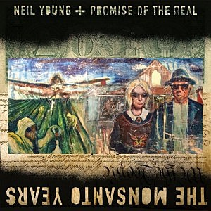 Neil Young and Promise of the Real The Monsanto Years album cover