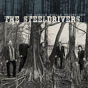 The SteelDrivers The Muscle Shoals Recordings album cover