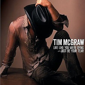 Tim McGraw Live Like You Were Dying single cover