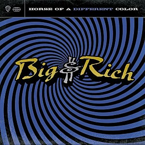 Big and Rich Horse of a Different Color album cover
