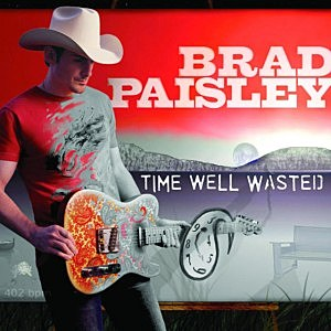 Brad Paisley Time Well Wasted album cover