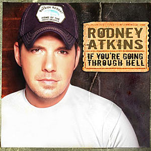 Rodney Atkins If You're Going Through Hell single cover