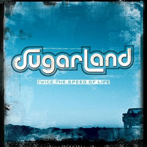 Sugarland Twice the Speed of Life album cover