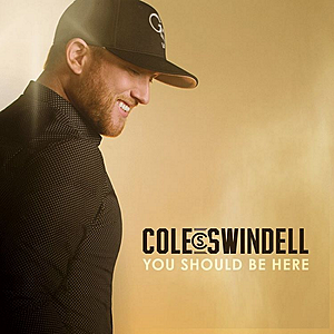 you should be here,cole swindell,behind,album