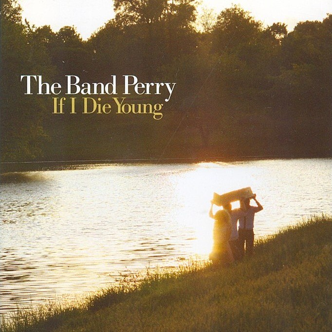 The Band Perry If I Die Young single cover