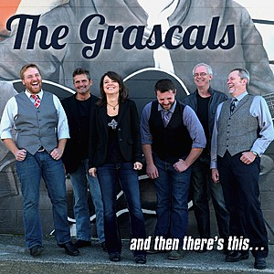 The Grascals And Then There's This album cover