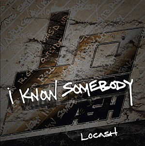 LoCash I Know Somebody single cover