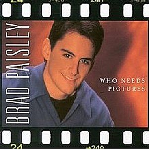 Brad Paisley Who Needs Pictures single cover
