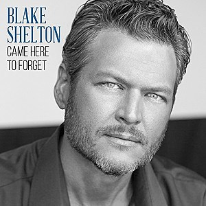 Blake Shelton Came Here to Forget album cover