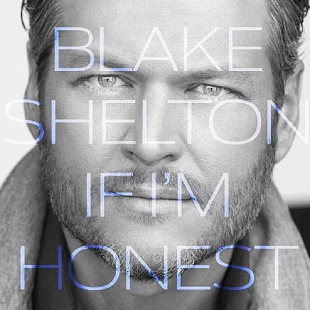 if i'm honest,blake shelton,out now,album