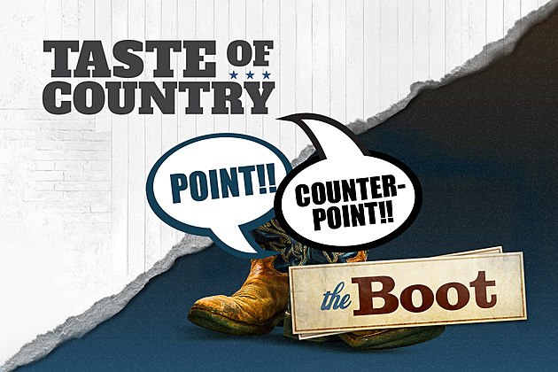 Point Counterpoint The Boot Taste of Country
