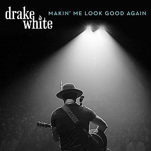 Drake White Makin Me Look Good Again single cover