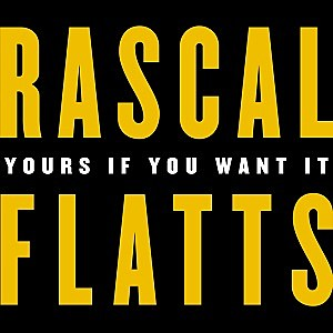 Rascal Flatts Yours If You Want It single cover