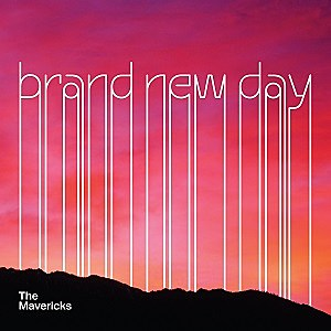 The Mavericks Brand New Day album cover