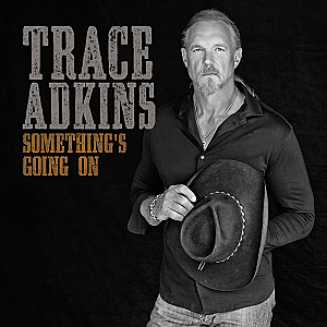 Trace Adkins Something's Going On album cover