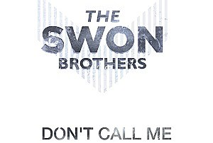The Swon Brothers Don't Call Me single cover