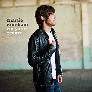 Charlie Worsham Cut Your Groove