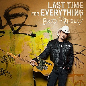 Brad Paisley Last Time for Everything single cover