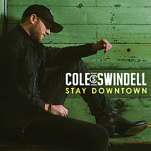 Cole Swindell Stay Downtown