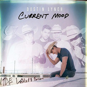 Dustin Lynch Current Mood