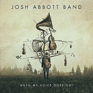 Josh Abbott Band Until My Voice Goes Out