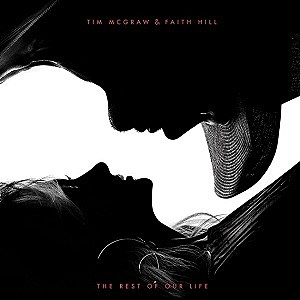 Tim McGraw Faith Hill The Rest of Our Life cover
